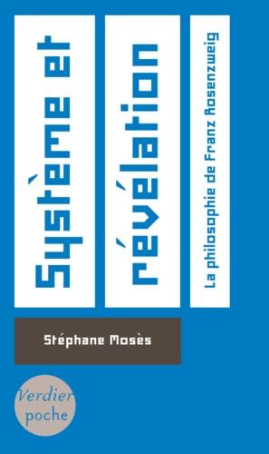 Stéphane Mosès - Système et révélation - La philosophie de Franz Rosenzweig.