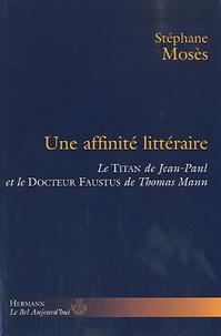 Stéphane Mosès - Une affinité littéraire : le Titan de Jean-Paul et le Docteur Faustus de Thomas Mann.
