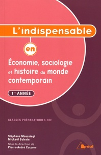 Stéphane Moussiegt et Mickaël Sylvain - L'indispensable en économie, sociologie et histoire du monde contemporain - 1re année classes préparatoires ECE.