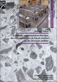 Stéphane Multon - Evaluation expérimentale et théorique des effets mécaniques de l'alcali-réaction sur des structures modèles.
