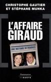 Stéphane Munka et Christophe Gautier - L'Affaire Giraud - Une histoire de femmes.