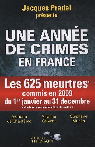 Stéphane Munka et Virginie Selvetti - Une année de crime en France.