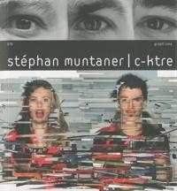 Stéphane Muntaner - Stephan Muntaner / c-ktre.
