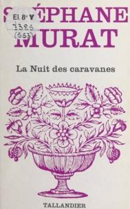 Stéphane Murat - La nuit des caravanes.