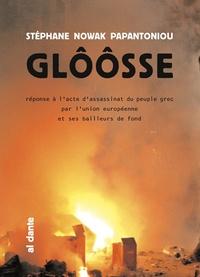 Stéphane Nowak Papantoniou - Glôôsse - Réponse à la tentative d'assassinat du peuple grec par l'Union européenne et ses bailleurs de fonds.