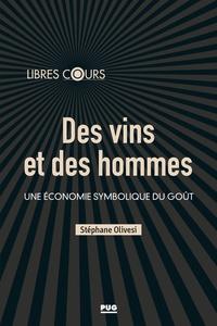 Stéphane Olivesi - Des vins et des hommes - Une économie symbolique du goût.