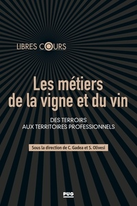 Stéphane Olivesi et Charles Gadéa - Les métiers de la vigne et du vin - Des terroirs aux territoires professionnels.