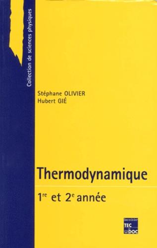Stéphane Olivier et Hubert Gié - Thermodynamique - Première année et deuxième année.
