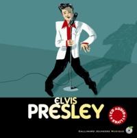 Stéphane Ollivier et Rémi Courgeon - Elvis Presley - Découverte des musiciens. 1 CD audio