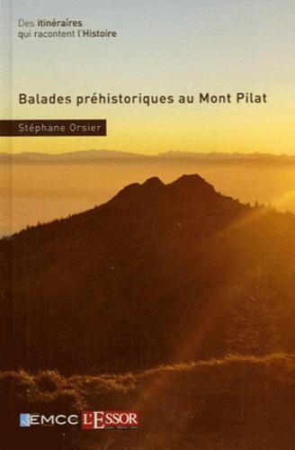 Stéphane Orsier - Balades préhistoriques au Mont Pilat.