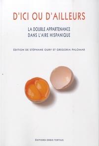 Stéphane Oury et Gregoria Palomar - D'ici ou d'ailleurs - La double appartenance dans l'aire hispanique.