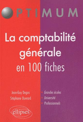 Stéphane Ouvrard et Jean-Guy Degos - La comptabilité générale en 100 fiches.
