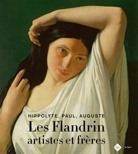 Stéphane Paccoud et Elena Marchetti - Hippolyte, Paul, Auguste - Les Flandrins artistes et frères.