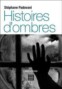 Stéphane Padovani - Histoires d'ombres - 2021.