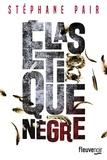 Stéphane Pair - Elastique nègre.