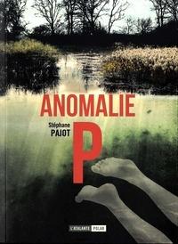 Stéphane Pajot - Anomalie P.