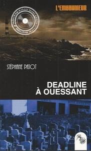 Stéphane Pajot - Deadline à Ouessant.