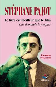 Stéphane Pajot - Le livre est meilleur que le film - Que demande le peuple ?.