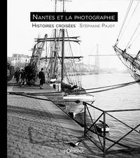 Stéphane Pajot - Nantes et la photographie - Histoires croisées.