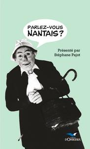 Stéphane Pajot - Parlez-vous nantais ?.