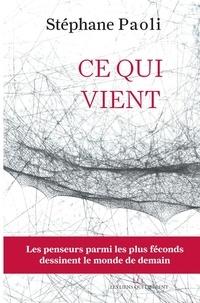 Stéphane Paoli - Le monde qui vient.