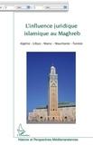 Stéphane Papi - L'influence juridique islamique au Maghreb - (Algérie, Libye, Maroc, Mauritanie, Tunisie).
