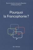Stéphane Paquin et Louise Beaudoin - Pourquoi la Francophonie ?.