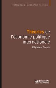 Stéphane Paquin - Théories de l'économie politique internationale - Cultures scientifiques et hégémonie américaine.