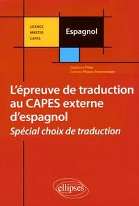 Stéphane Patin et Carmen Pineira-Tresmontant - Epreuve de traduction au CAPES externe d'espagnol - Spécial choix de traduction.