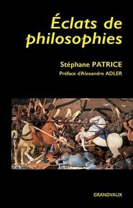 Stéphane Patrice - Eclats de philosophies - Culture générale critique.