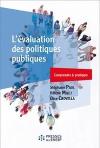 Stéphane Paul et Elise Crovella - L'évaluation des politiques publiques - Comprendre & pratiquer.
