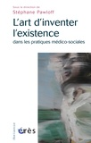 Stéphane Pawloff - L'art d'inventer l'existence dans les pratiques médico-sociales.