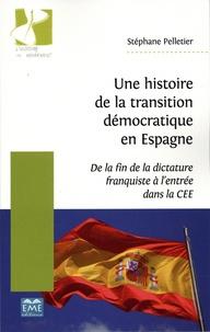 Deedr.fr Une histoire de la transition démocratique en Espagne - De la fin de la dictature franquiste à l'entrée dans la CEE Image