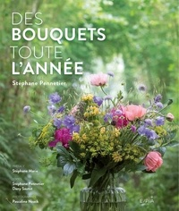 Des bouquets toute l'année - Stéphane Pennetier |