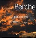 Stéphane Perera - Couleurs du Perche - Coffret 2 volumes : Tome 1, Pays, paysages ; Tome 2, Pierres en lumière.