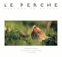 Stéphane Perera - Le Perche: trésors de nature.