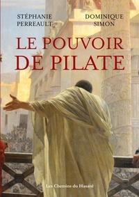 Stéphane Perreault et Dominique Simon - Le pouvoir de Pilate.