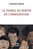 Stephane Perrier - La France au miroir de l'immigration.
