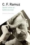 Stéphane Pétermann - C. F. Ramuz - Sentir vivre et battre le mot.