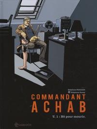 Stéphane Piatzszek et Stéphane Douay - Commandant Achab Tome 1 : Né pour mourir.