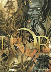 Stéphane Piatzszek et Frédéric Bihel - L'Or Tome 3 : Lilo ou le jaguar.