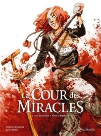 Stéphane Piatzszek et Julien Maffre - La cour des miracles Tome 2 : Vive la Reine !.