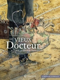 Ebooks téléchargement gratuit nederlands Le Vieux Docteur A.T. Still, pionnier de l'ostéopathie par Stephane Piatzszek