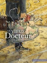 Stéphane Piatzszek et Benoît Blary - Le vieux docteur - A.T. Still, pionnier de l'osthéopathie.