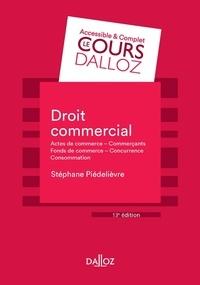 Stéphane Piédelièvre - Droit commercial - Actes de commerce, Commerçants, Fonds de commerce, Concurrence, Consommation.