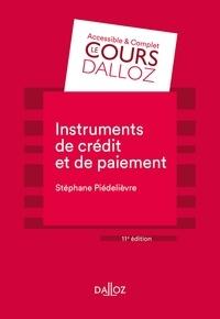 Stéphane Piedelièvre - Instruments de paiement et de crédit - 11e ed..