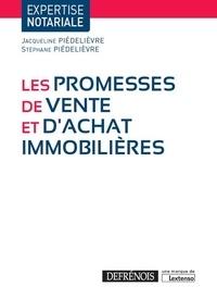 Stéphane Piédelièvre et Jacqueline Piedelièvre - Les promesses de vente et d'achat immobilières.
