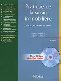 Stéphane Piédelièvre et Frédéric Guerchoun - Pratique de la saisie immobilière - Procédure, formules types. 1 Cédérom