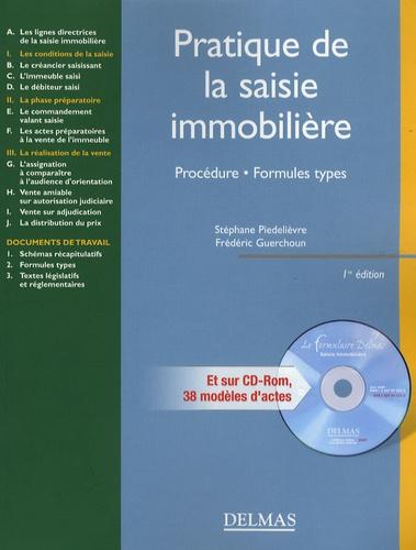 Stéphane Piedelièvre et Frédéric Guerchoun - Pratique de la saisie immobilière - Procédure, formules types. 1 Cédérom