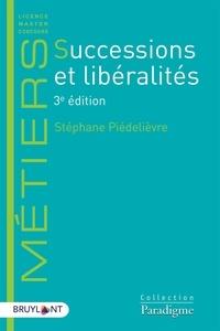 Stéphane Piédelièvre - Successions et libéralités.